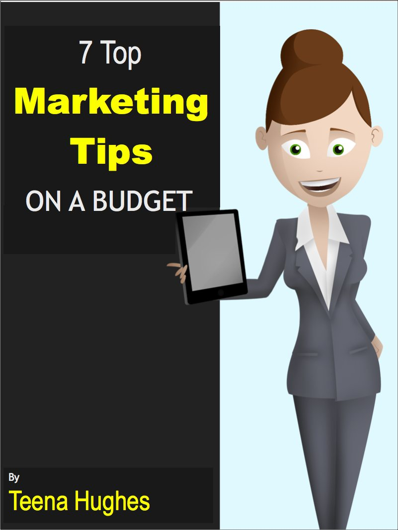 7 Top Marketing Tips on a Budget by Teena Hughes (image)