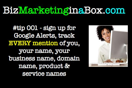 Biz Marketing Tip 001 - sign up for Google Alerts (image)
