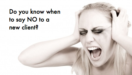 Do you know WHEN to say NO to a new client?