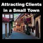 How to attract clients in a small town – my tips