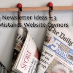 Marketing Newsletter Ideas – 3 Common Mistakes Website Owners Can Avoid With A Marketing Newsletter