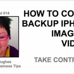 Podcast 014 How to Copy and Backup iPhone Images and Videos