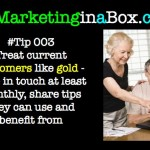 Treat current customers like gold Tip 003